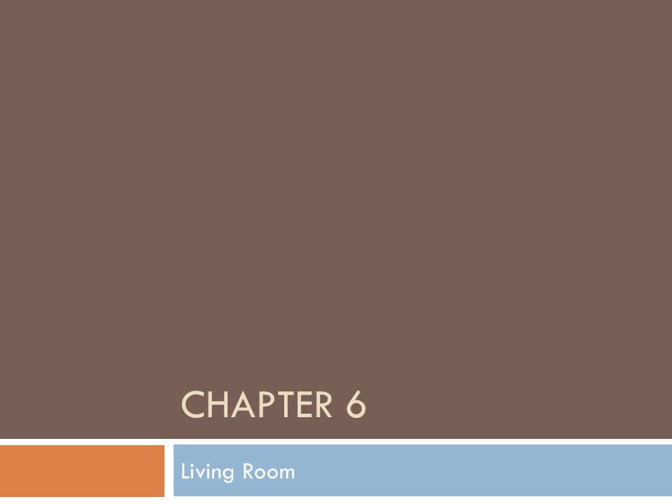 CHAPTER 6 Living Room