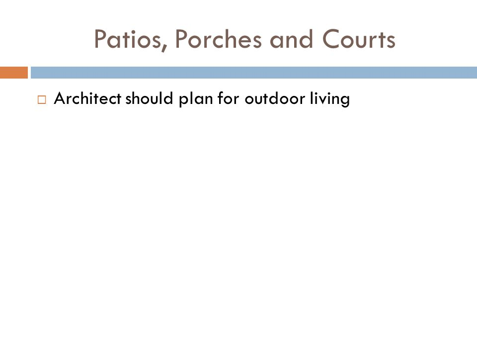 Patios, Porches and Courts Architect should plan for outdoor living