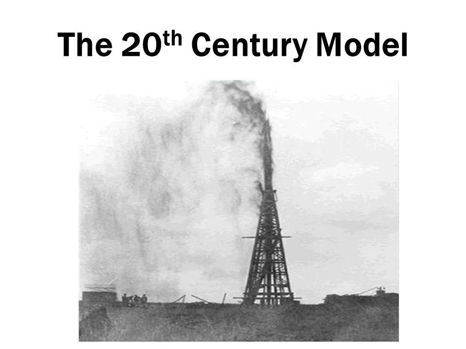 The 20 th Century Model