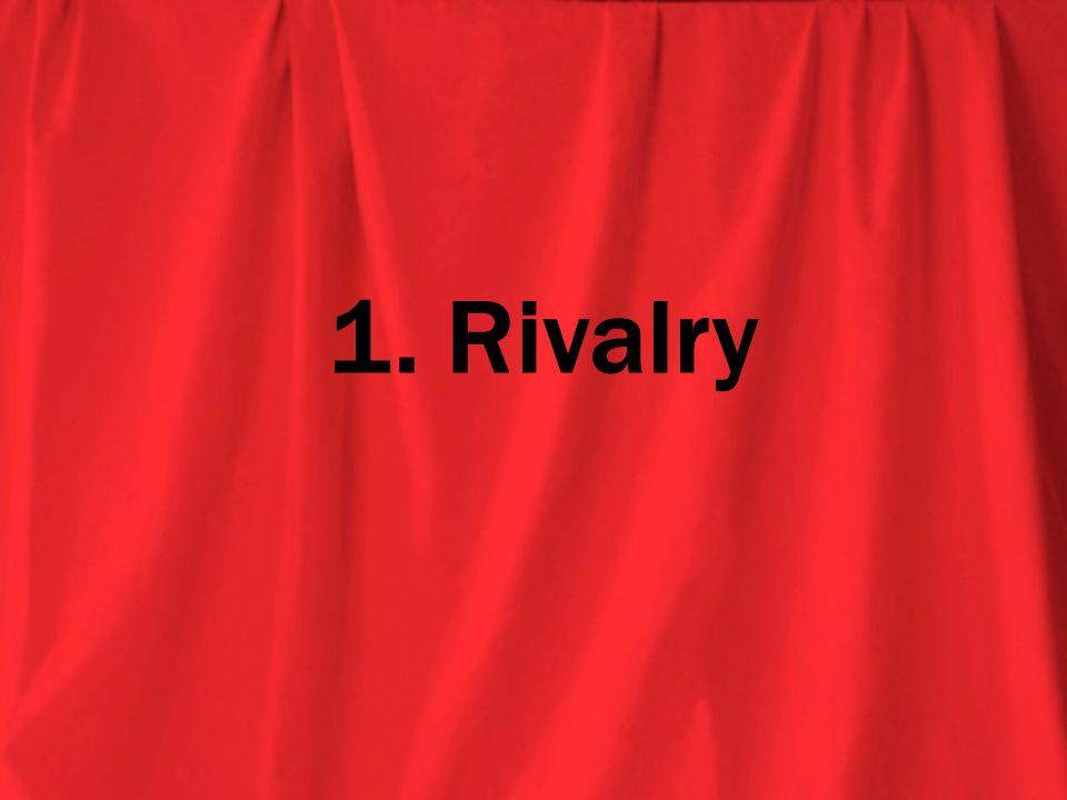 1. Rivalry