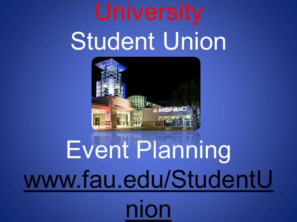 Florida Atlantic University Student Union Event Planning www.fau.edu/StudentU nion
