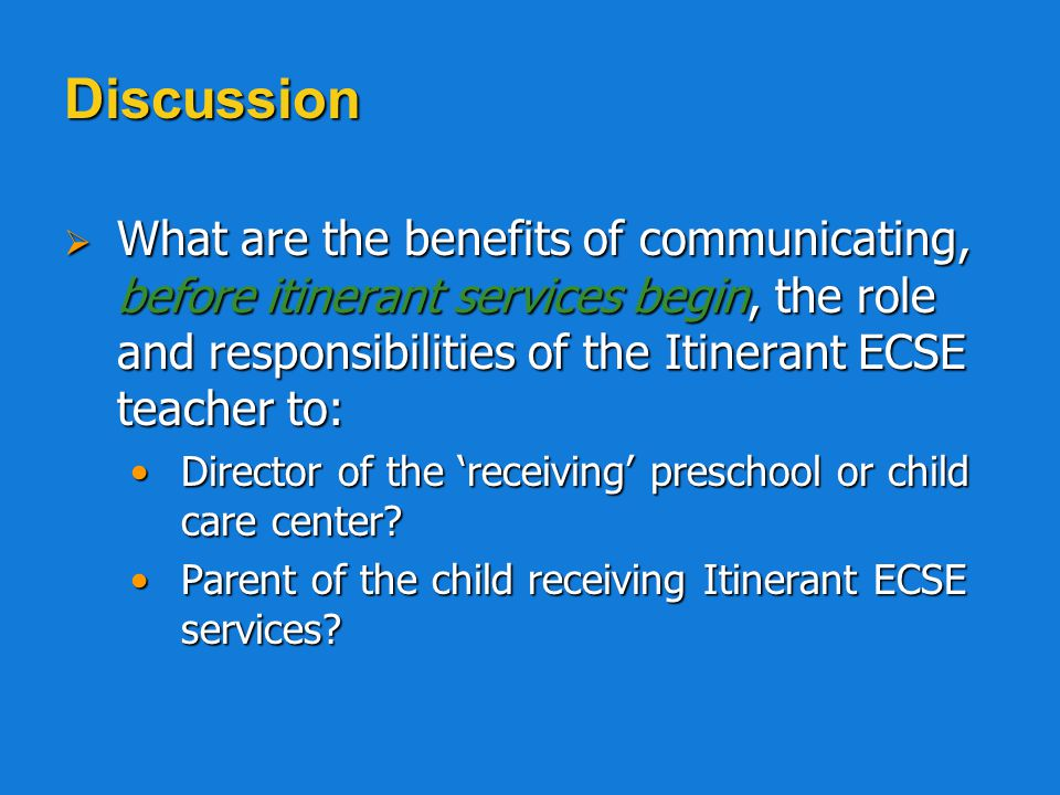 n Need for meetings with ECE partner teacher/consultee re: child progress n Plans for communication with parents re: child progress n Description of related responsibilities of IECSE professional –Sample IECSE Services Contract IECSE Services ContractIECSE Services Contractcontinued…