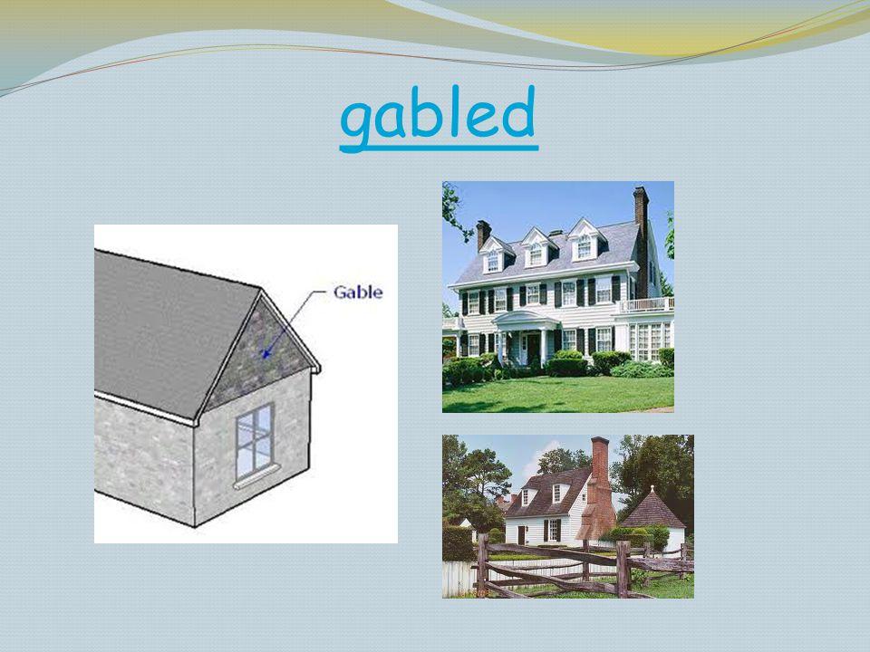 gabled