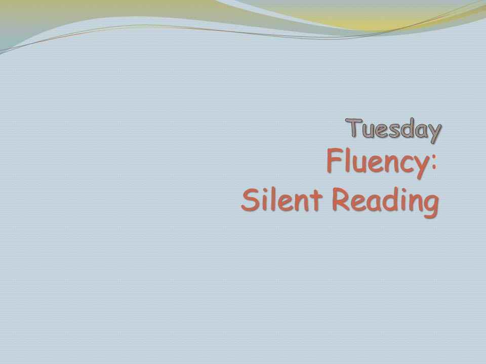 Fluency Fluency: Silent Reading
