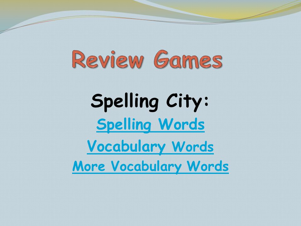 Spelling City: Spelling Words Vocabulary Words More Vocabulary Words