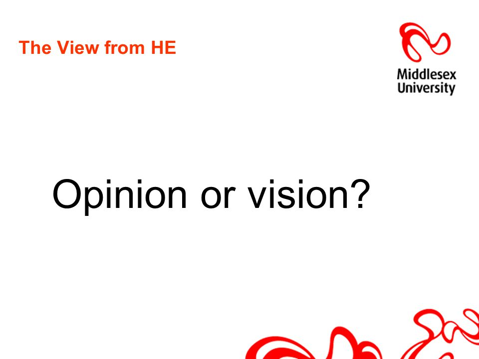 The View from HE Opinion or vision
