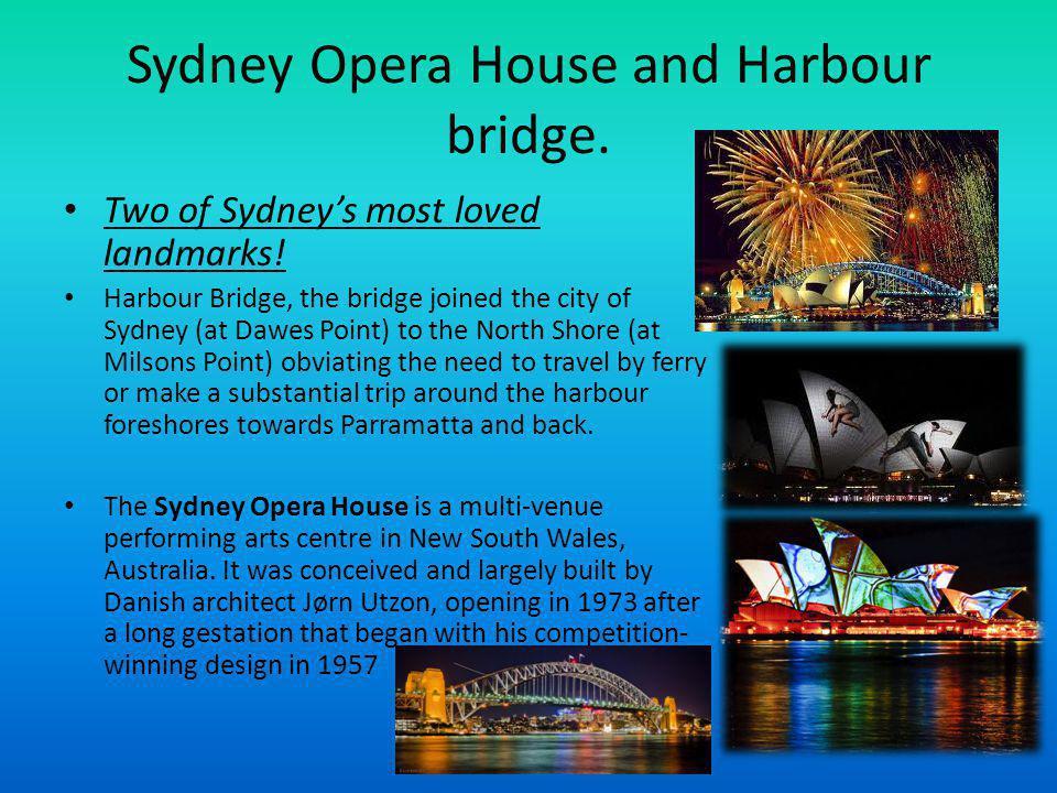 Sydney Opera House and Harbour bridge. Two of Sydneys most loved landmarks.