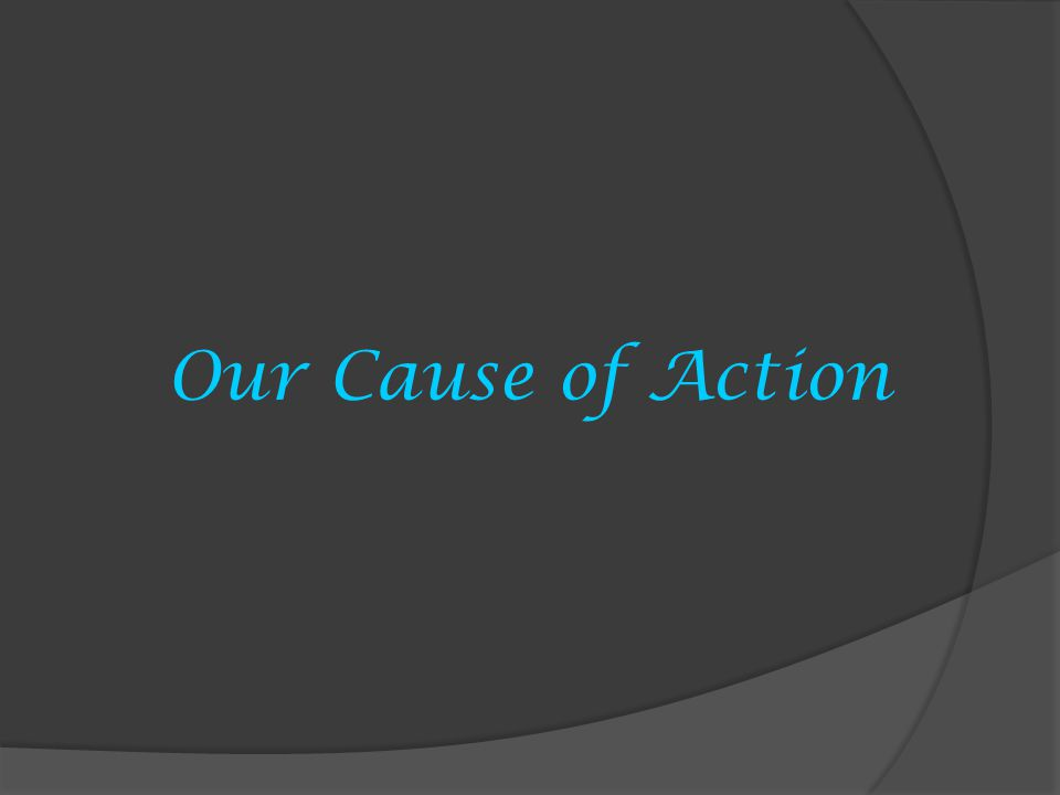 Our Cause of Action