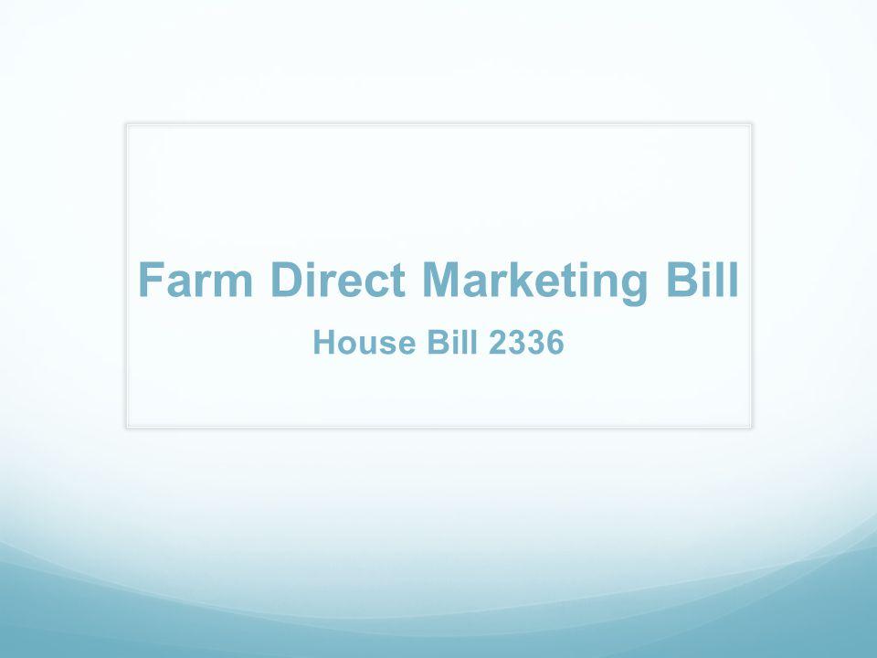 Farm Direct Marketing Bill House Bill 2336