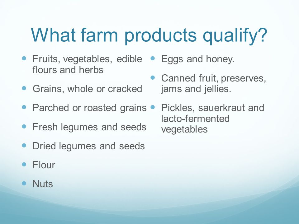 What farm products qualify.