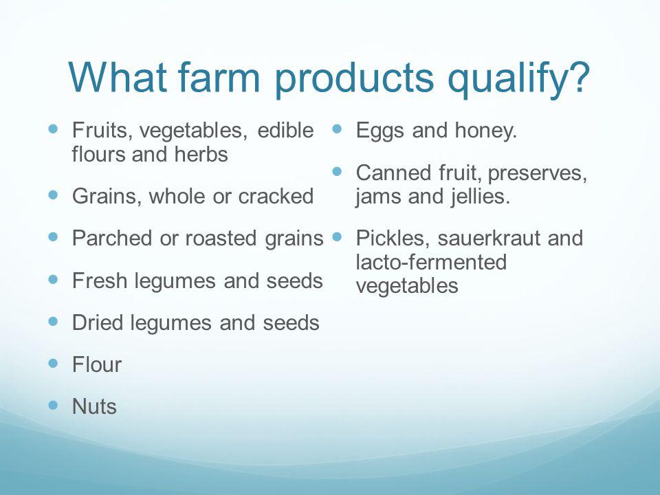 Principle Ingredients Agricultural producers must grow all principal ingredients.