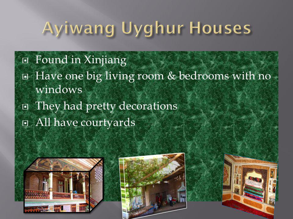 Found in Xinjiang Have one big living room & bedrooms with no windows They had pretty decorations All have courtyards