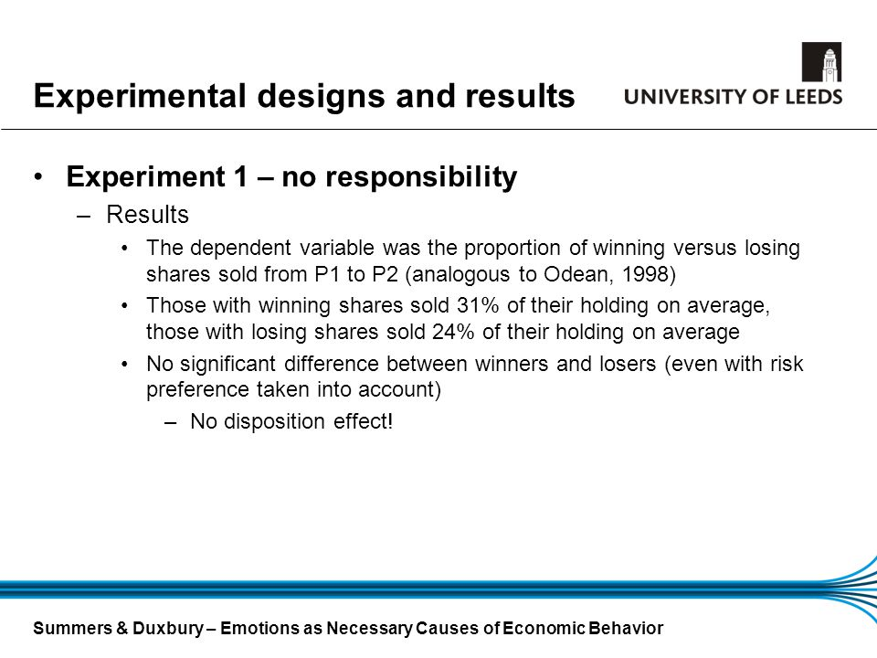 Summers & Duxbury – Emotions as Necessary Causes of Economic Behavior Experimental designs and results Experiment 1 – no responsibility –Results The d