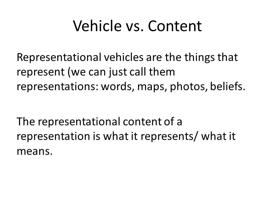 Twins Here, even though the representational vehicles are the same, and thus resemble the exact same things, the representational contents are different.