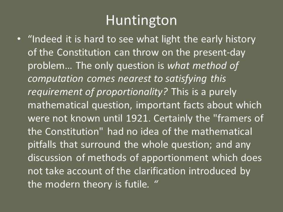 Huntington Indeed it is hard to see what light the early history of the Constitution can throw on the present-day problem… The only question is what m
