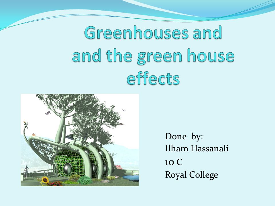 What is the green house.Pictures of green houses.