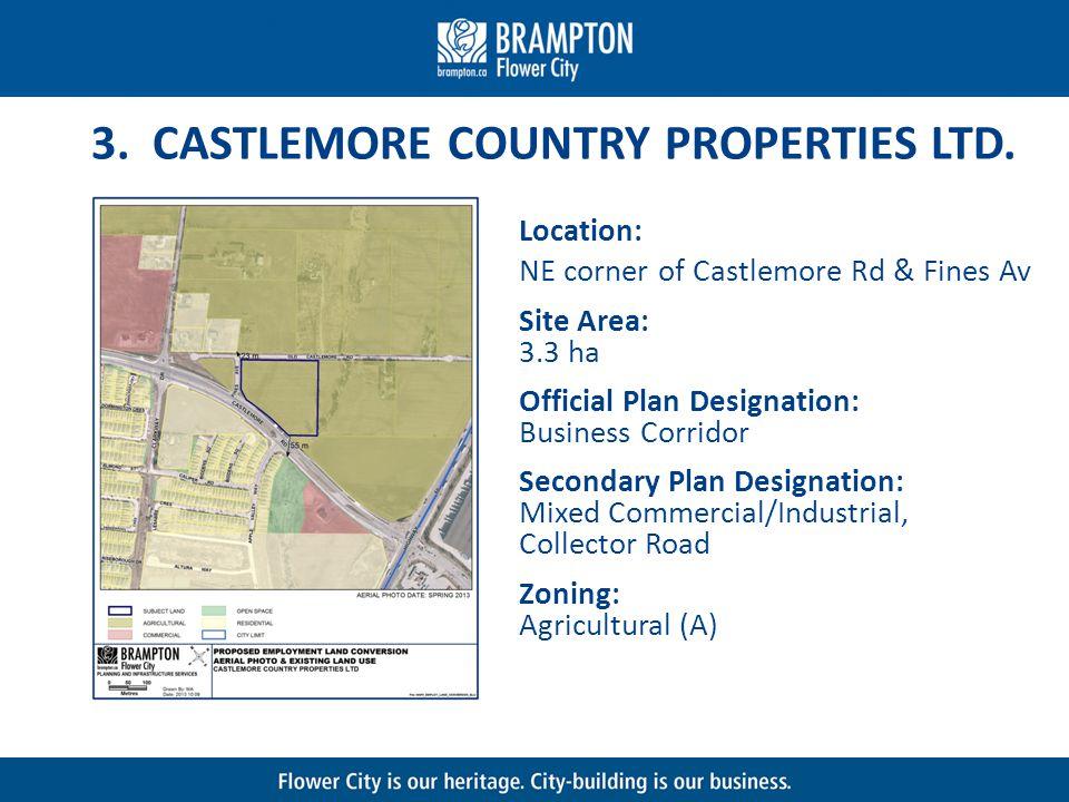 3. CASTLEMORE COUNTRY PROPERTIES LTD.
