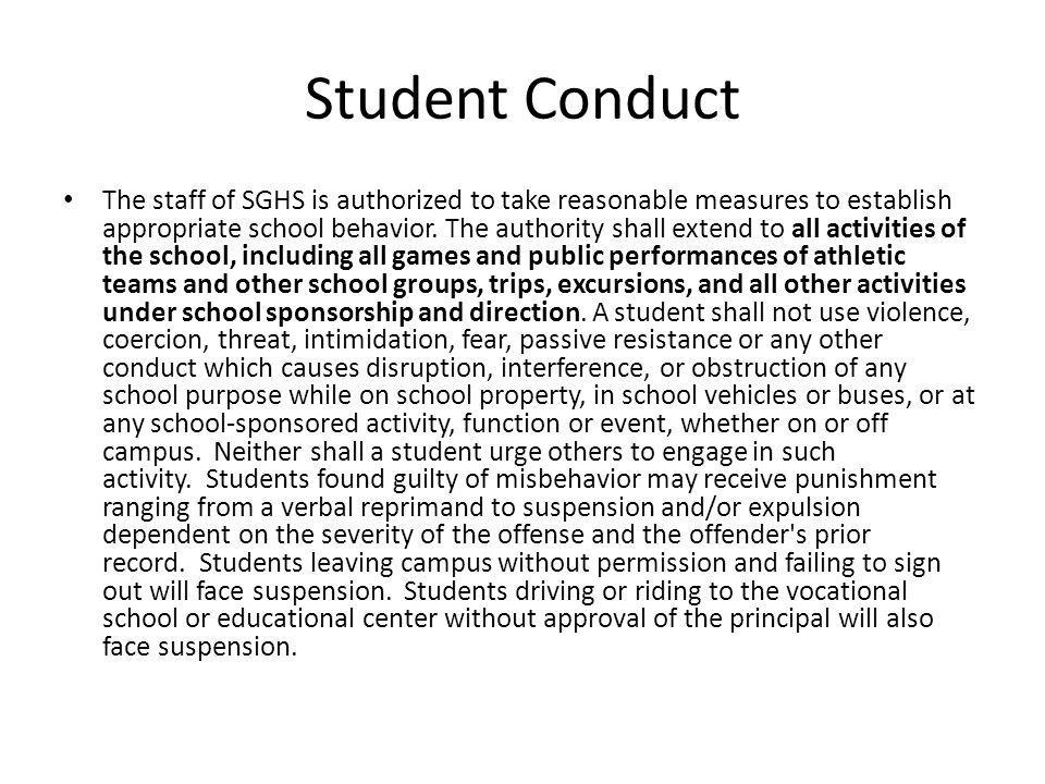 Student Conduct The staff of SGHS is authorized to take reasonable measures to establish appropriate school behavior.