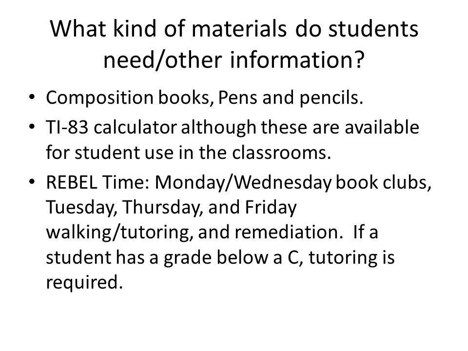 What kind of materials do students need/other information.