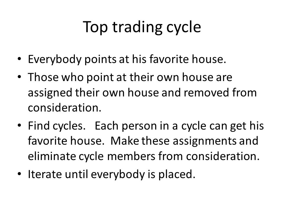 Top trading cycle and core Top trading cycle is in the core.