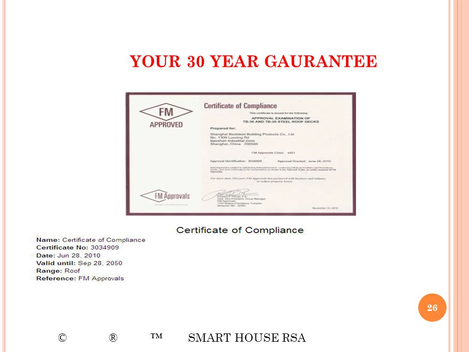 YOUR 30 YEAR GAURANTEE 26 © ® SMART HOUSE RSA