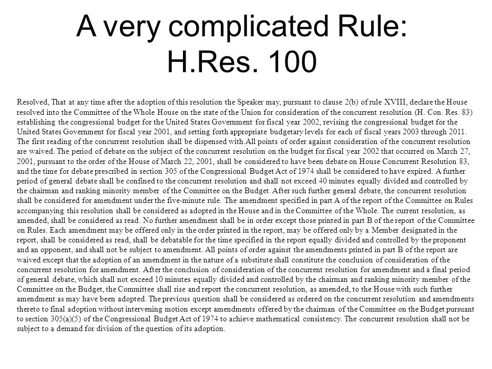 A very complicated Rule: H.Res. 100 Resolved, That at any time after the adoption of this resolution the Speaker may, pursuant to clause 2(b) of rule