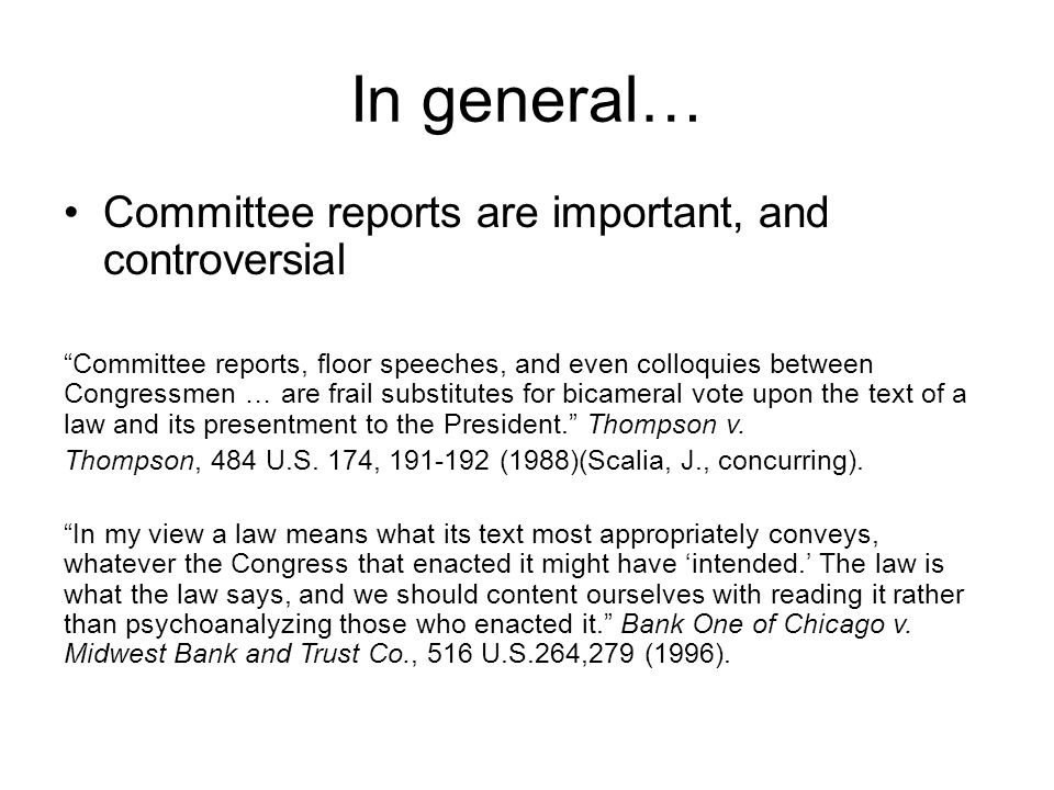 In general… Committee reports are important, and controversial Committee reports, floor speeches, and even colloquies between Congressmen … are frail