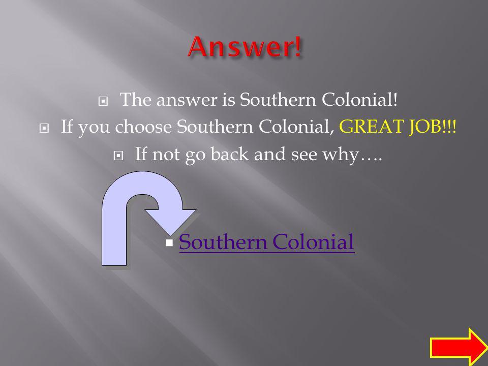 A. Ranch Ranch B. Cape Cod Cape Cod C. Southern Colonial Southern Colonial D. Salt Box Salt Box