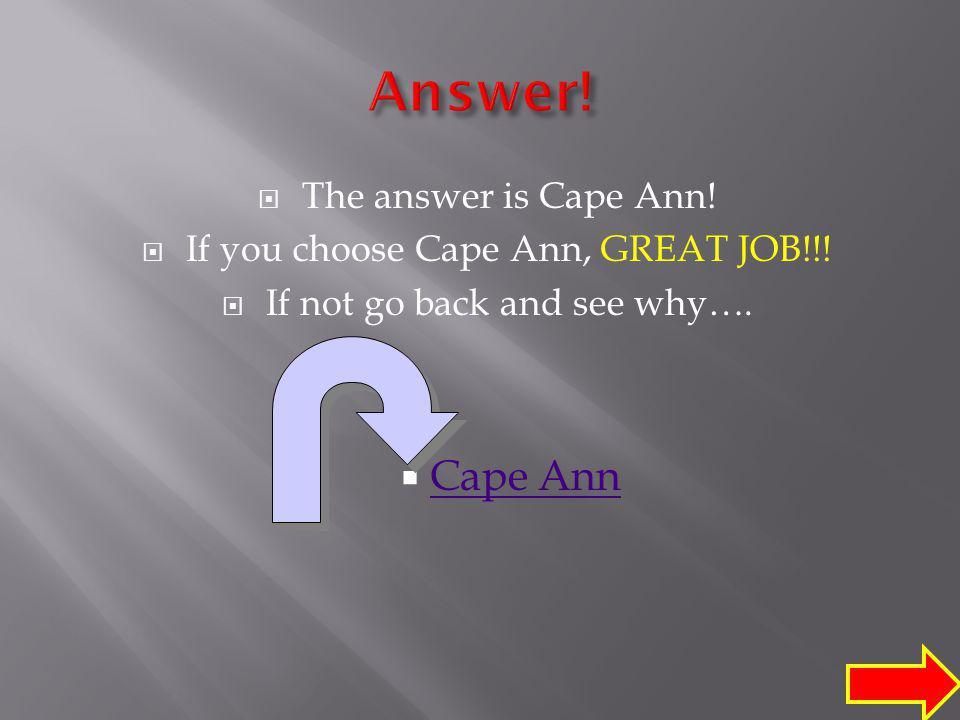 A. Garrison Garrison B. Cape Ann Cape Ann C. Cape Cod Cape Cod D. Ranch Ranch