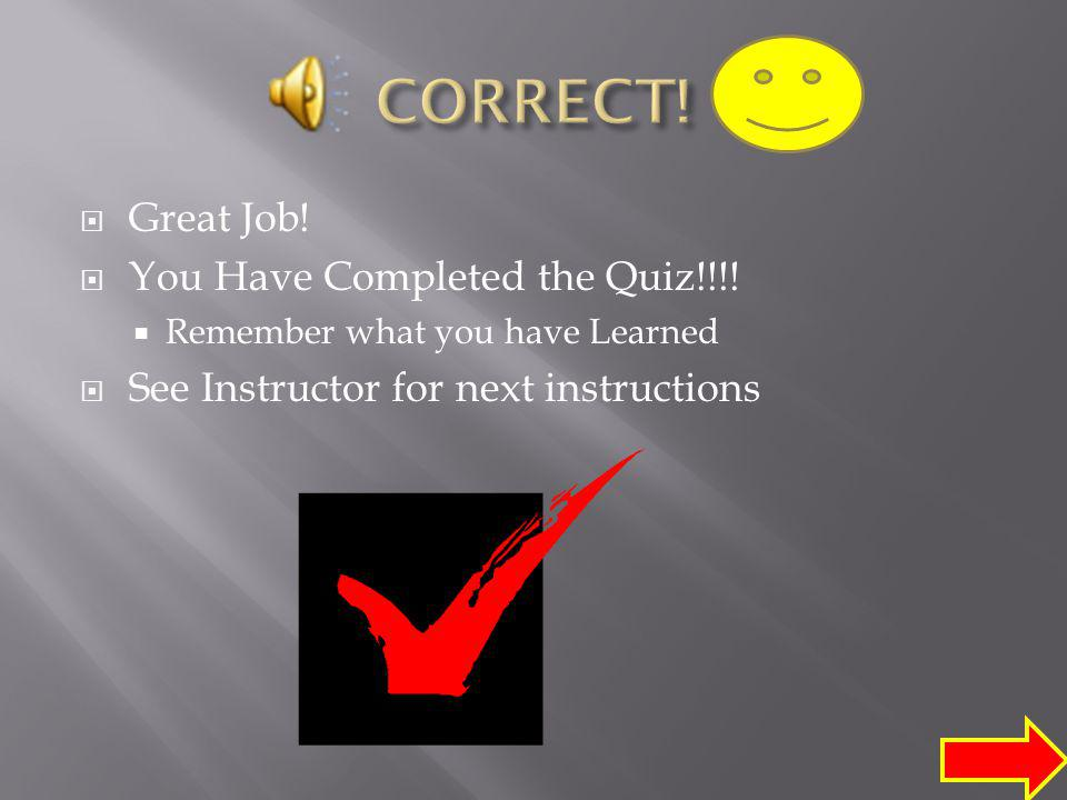 Your answer is incorrect.Go Back and Review CLUE!......Take Cape and use it twice.