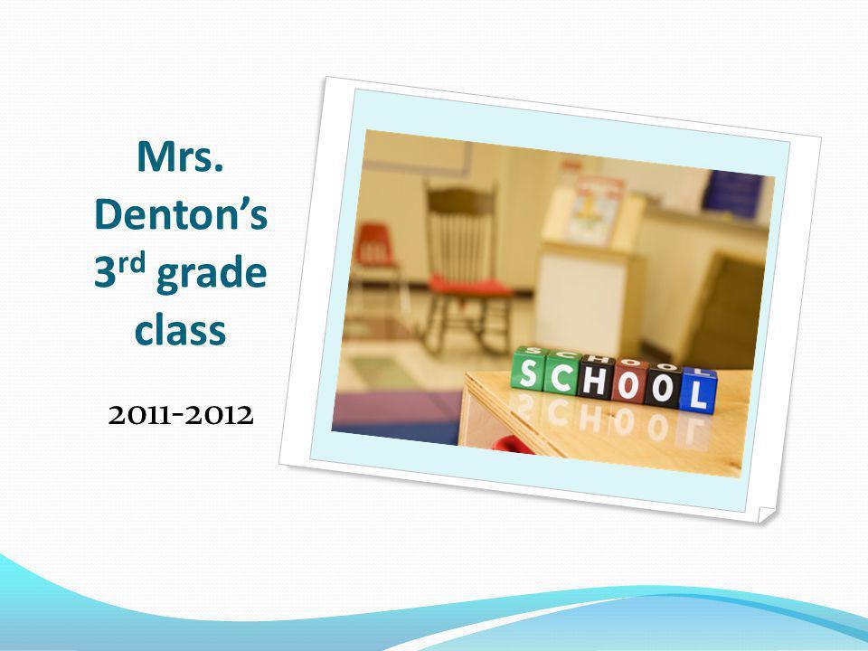 Mrs. Dentons 3 rd grade class 2011-2012