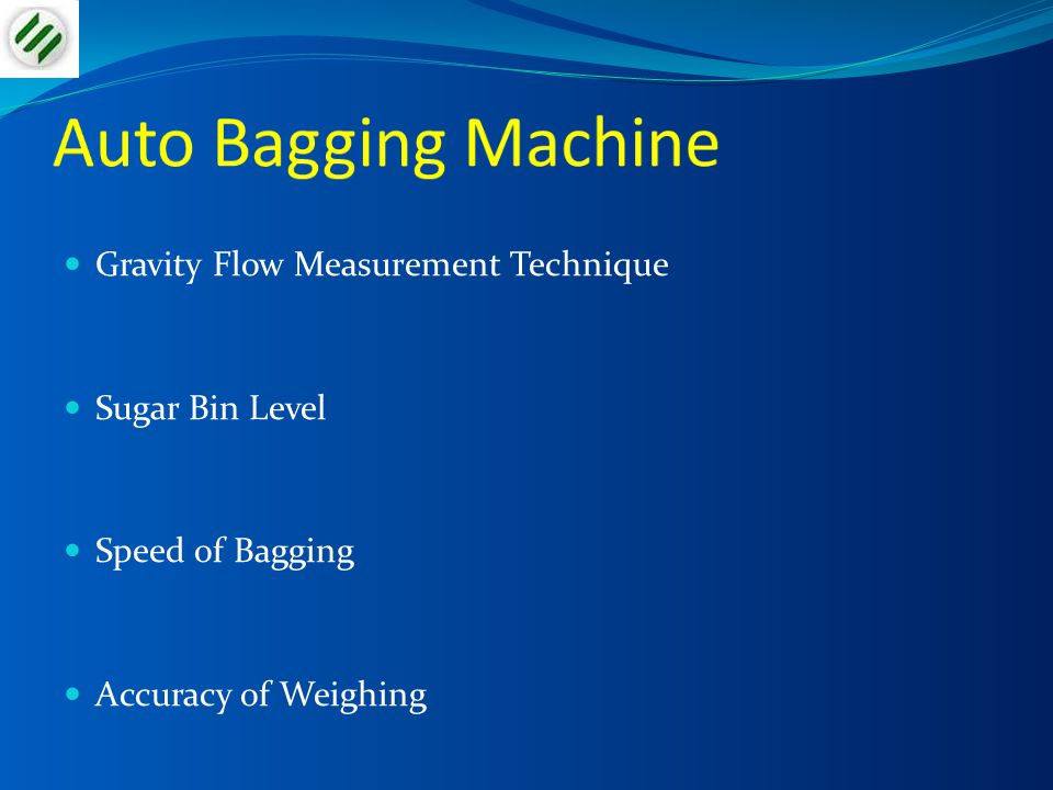 Gravity Flow Measurement Technique Sugar Bin Level Speed of Bagging Accuracy of Weighing