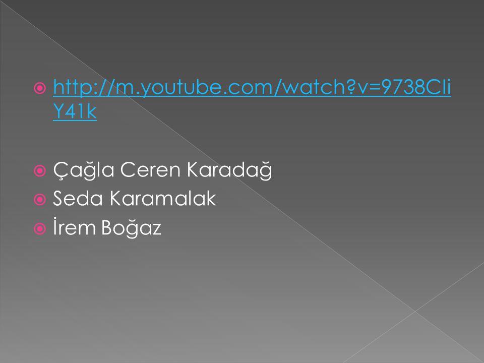 http://m.youtube.com/watch v=9738CIi Y41k http://m.youtube.com/watch v=9738CIi Y41k Çağla Ceren Karadağ Seda Karamalak İrem Boğaz