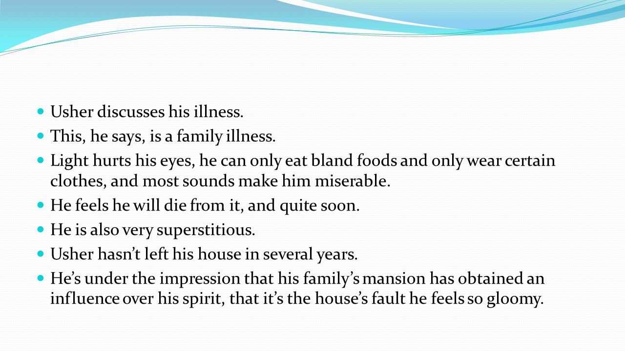 Usher discusses his illness. This, he says, is a family illness. Light hurts his eyes, he can only eat bland foods and only wear certain clothes, and