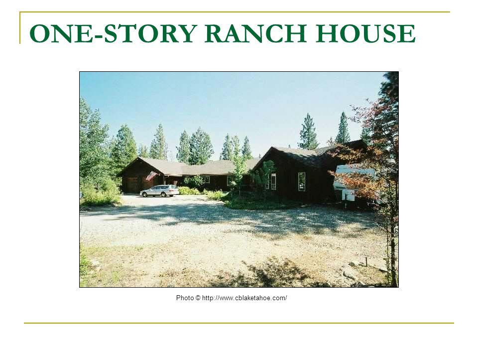 ONE-STORY RANCH HOUSE Photo © http://www.cblaketahoe.com/