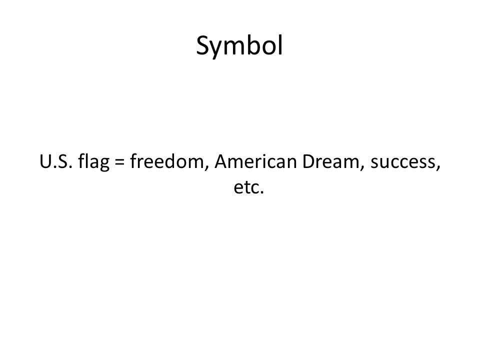 Symbol U.S. flag = freedom, American Dream, success, etc.