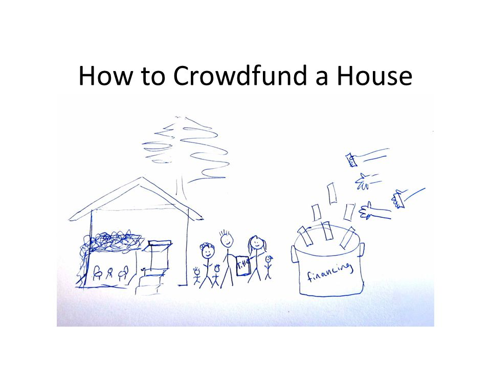 How to Crowdfund a House
