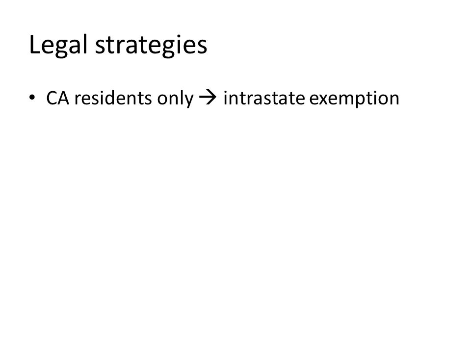 CA residents only intrastate exemption