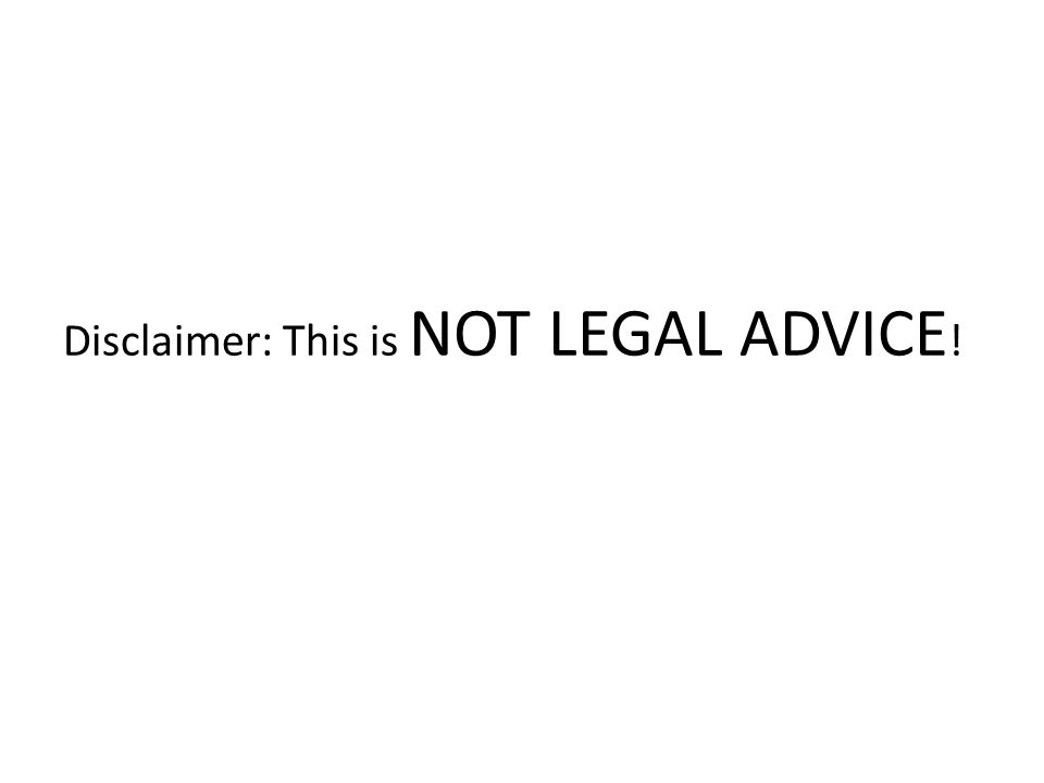 Disclaimer: This is NOT LEGAL ADVICE !