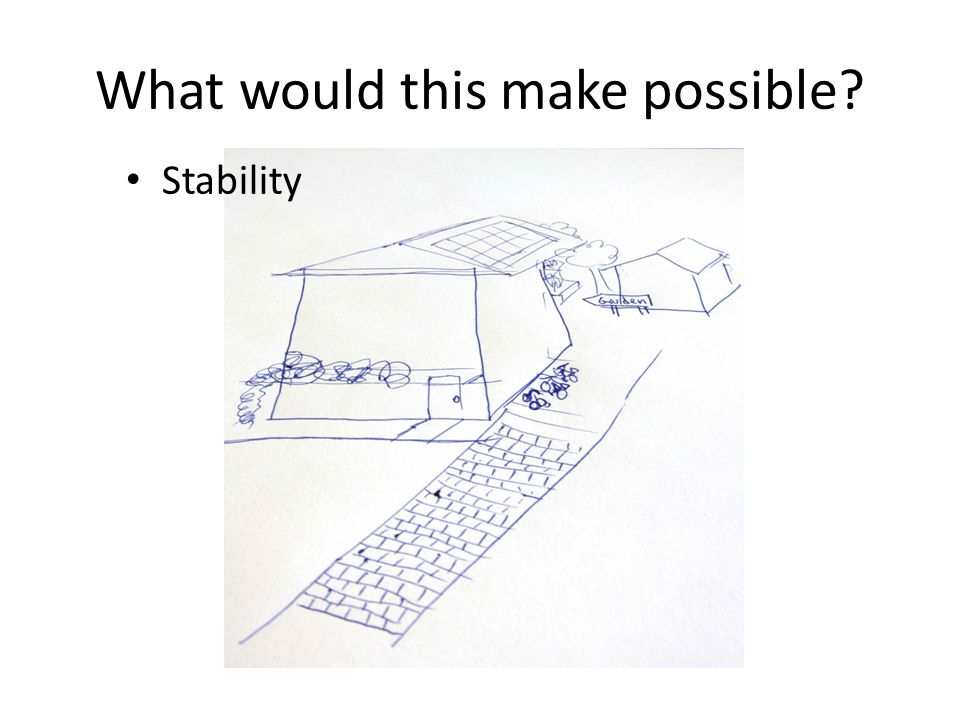 What would this make possible Stability
