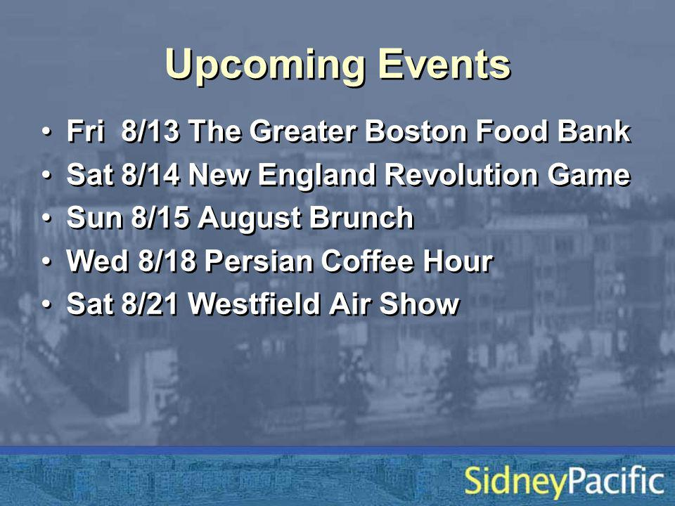 Fri 8/13 The Greater Boston Food Bank Sat 8/14 New England Revolution Game Sun 8/15 August Brunch Wed 8/18 Persian Coffee Hour Sat 8/21 Westfield Air Show Fri 8/13 The Greater Boston Food Bank Sat 8/14 New England Revolution Game Sun 8/15 August Brunch Wed 8/18 Persian Coffee Hour Sat 8/21 Westfield Air Show