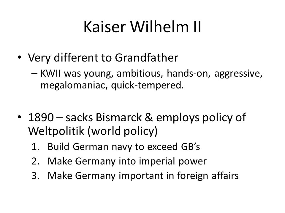 2. Rise of Germany 1888 – year of 3 Kaisers Wilhelm (William) I dies Frederick III (son) takes over. Dies after 2 month – throat cancer Kaiser Wilhelm
