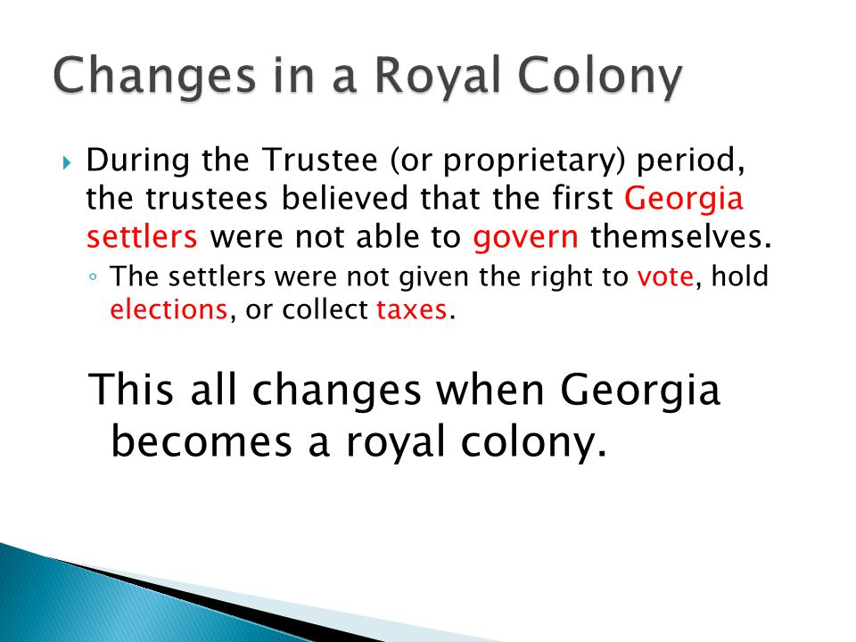 During the Trustee (or proprietary) period, the trustees believed that the first Georgia settlers were not able to govern themselves.
