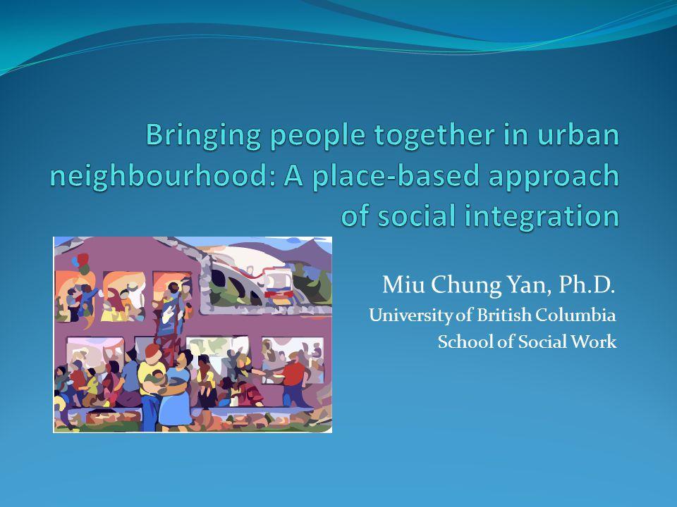 Miu Chung Yan, Ph.D. University of British Columbia School of Social Work