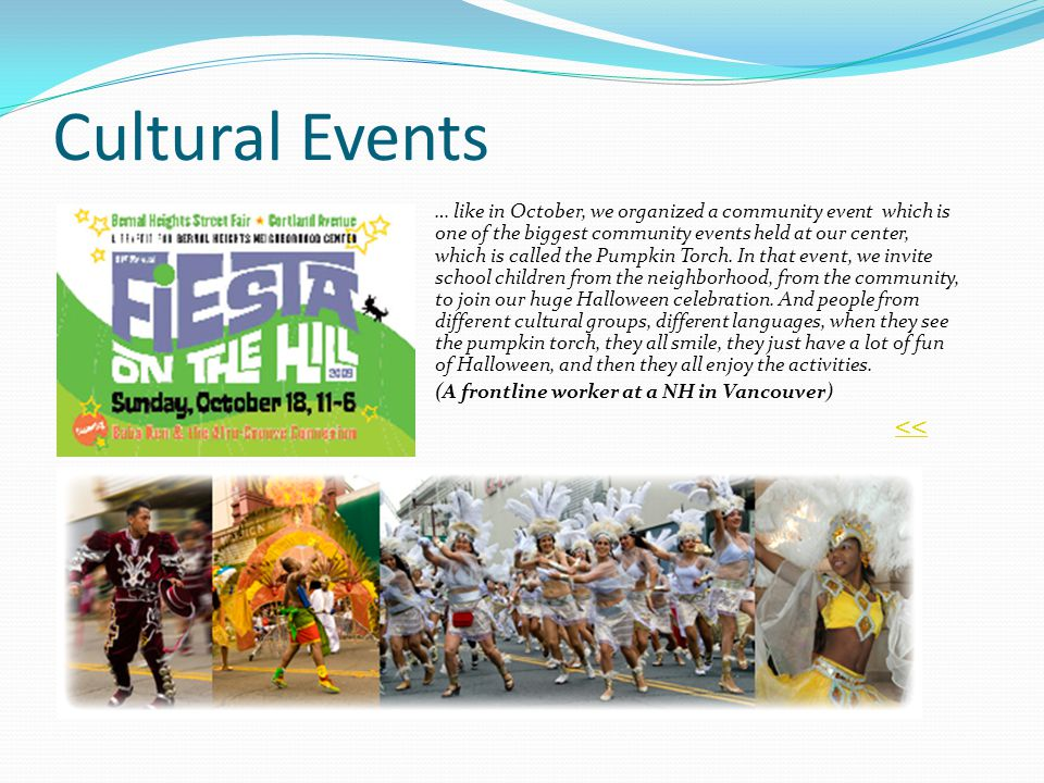 Cultural Events … like in October, we organized a community event which is one of the biggest community events held at our center, which is called the