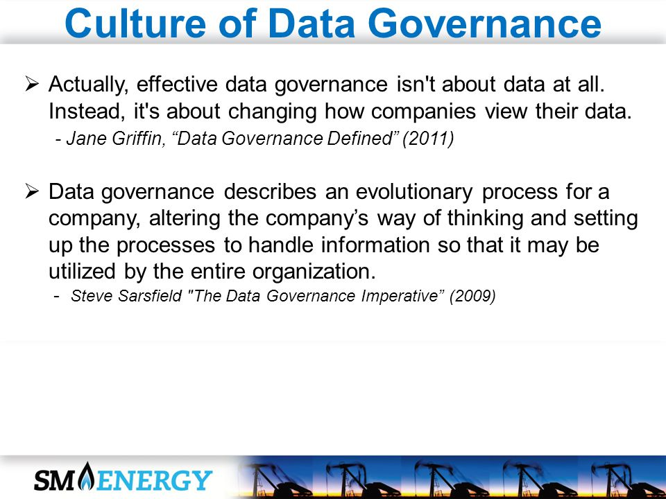 Culture of Data Governance Actually, effective data governance isn't about data at all. Instead, it's about changing how companies view their data. -