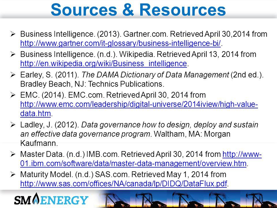 Sources & Resources Business Intelligence. (2013). Gartner.com. Retrieved April 30,2014 from http://www.gartner.com/it-glossary/business-intelligence-