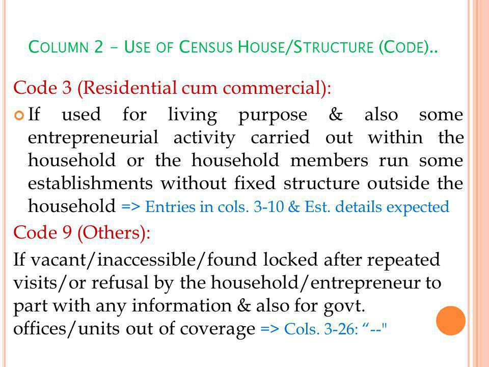 C OLUMN 2 – U SE OF C ENSUS H OUSE /S TRUCTURE (C ODE )..