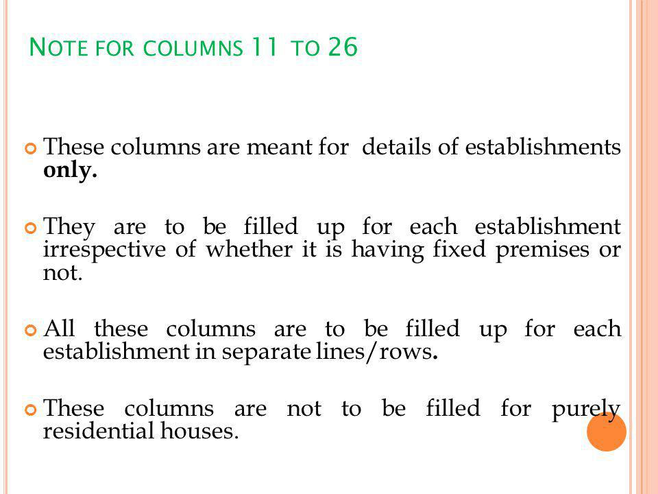 N OTE FOR COLUMNS 11 TO 26 These columns are meant for details of establishments only.