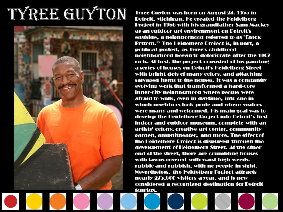 Tyree Guyton was born on August 24, 1955 in Detroit, Michigan.